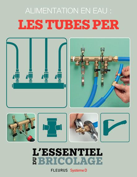 Plomberie : Alimentation en eau - les tubes PER (L'essentiel du bricolage) : L'essentiel du bricolage
