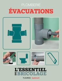 Sanitaires & Plomberie : Évacuations (L'essentiel du bricolage) : L'essentiel du bricolage   Guillou, Bruno