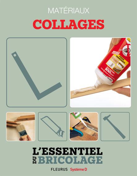 Techniques de base - Matériaux : collages (L'essentiel du bricolage) : L'essentiel du bricolage