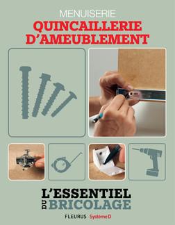 Techniques de base - Menuiserie : quincaillerie d'ameublement (L'essentiel du bricolage) : L'essentiel du bricolage | Nicolas Sallavuard