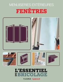 Menuiseries extérieures : Fenêtres : L'essentiel du bricolage | Guillou, Bruno