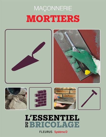 Maçonnerie : Mortiers : L'essentiel du bricolage