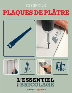 Portes, cloisons & isolation : cloisons - plaques de plâtre : L'essentiel du bricolage | Nicolas Vidal