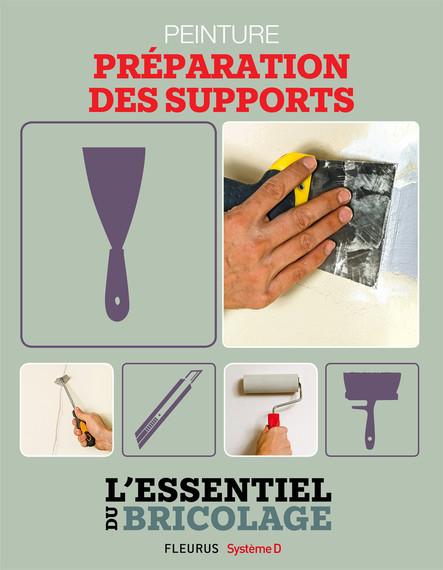 Revêtements intérieurs : peinture - préparation des supports : L'essentiel du bricolage
