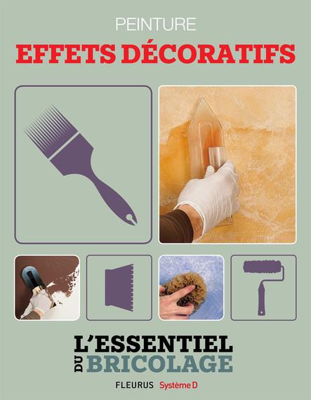 Revêtements intérieurs : peinture - effets décoratifs : L'essentiel du bricolage