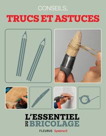 Techniques de base : conseils, trucs et astuces (L'essentiel du bricolage) : L'essentiel du bricolage | Sallavuard, Nicolas