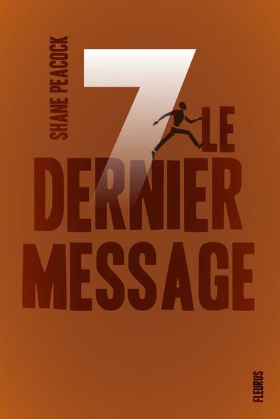 Sept, tome 7 : Le dernier message