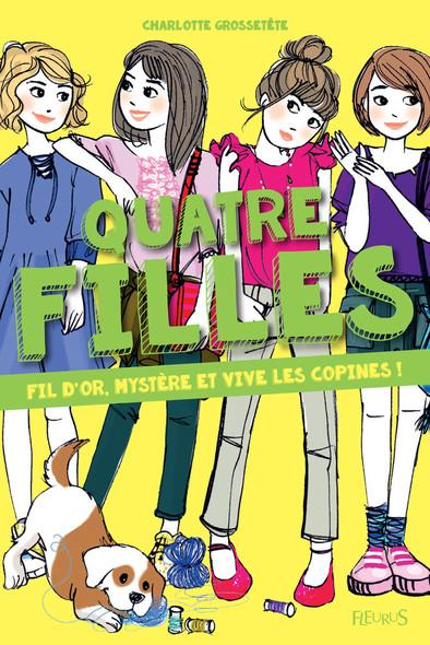 Fil d'or, mystère et vive les copines ! : Quatre filles - tome 7
