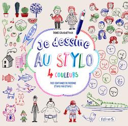 Je dessine au stylo 4 couleurs : Des centaines de dessins étape par étape ! | Cauquetoux Denis