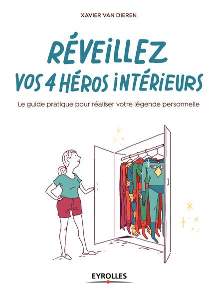 Réveillez vos 4 héros intérieurs : Le guide pratique pour réaliser votre légende personnelle