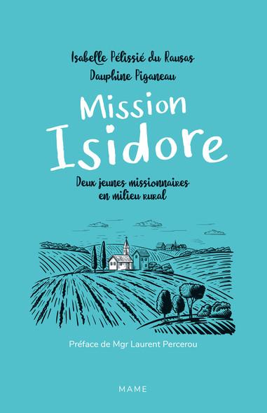 Mission Isidore : Deux jeunes missionnaires en milieu rural