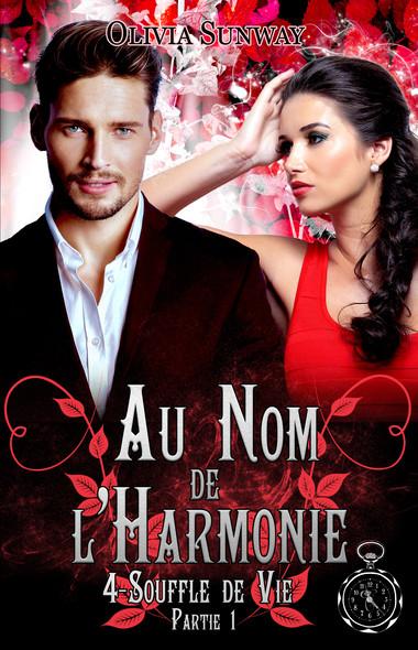 Au Nom de l'Harmonie, tome 4 : Souffle de vie partie 1 : Fantasy urbaine - romance paranormale - bit-lit