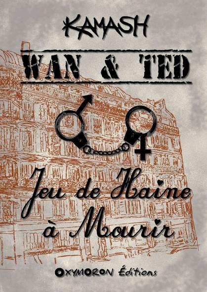 Wan & Ted - Jeu de Haine à Mourir