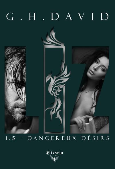 Liz : 1.5 - Dangereux désirs