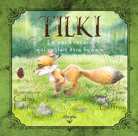Tilki : Le petit renard qui voulait être humain