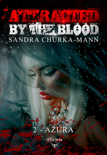 Attracted by the blood : 2 - Azura