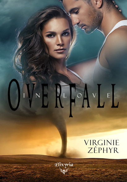 Overfall in love : Au coeur de la tourmente 1