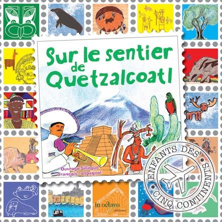 Sur le sentier de Quetzalcoatl