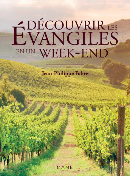 Découvrir les évangiles en un week-end