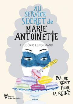 Pas de répit pour la Reine - Au service secret de Marie-Antoinette | Frédéric Lenormand