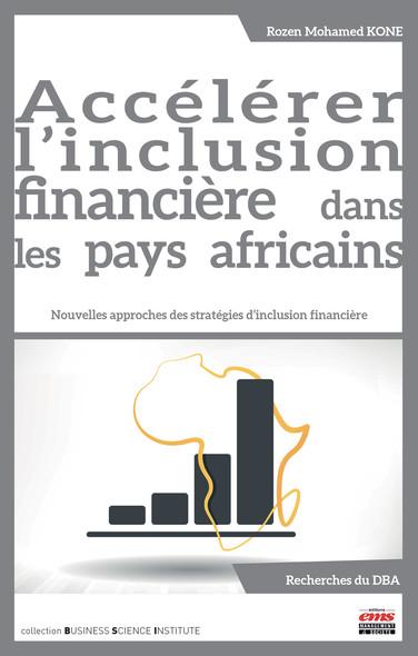 Accélérer l'inclusion financière dans les pays africains : Nouvelles approches des stratégies d'inclusion financière