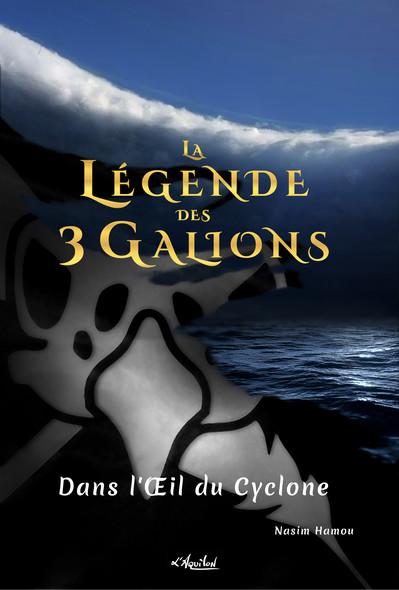 La Légende des 3 Galions : Dans l'Oeil du Cyclone