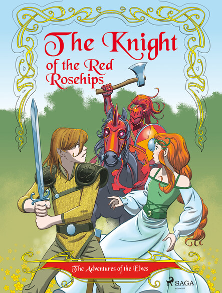 The Adventures of the Elves 1: The Knight of the Red Rosehips