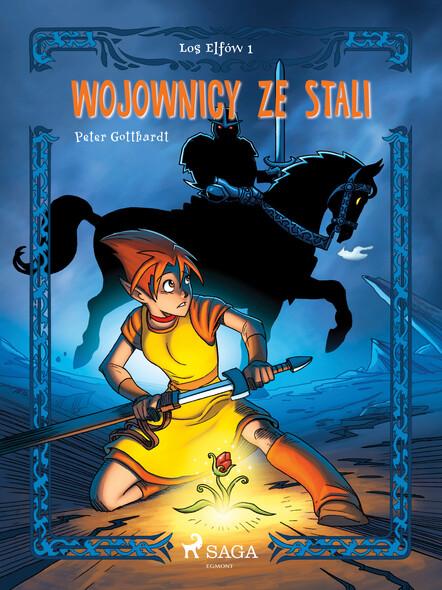 Los Elfów 1: Wojownicy ze stali