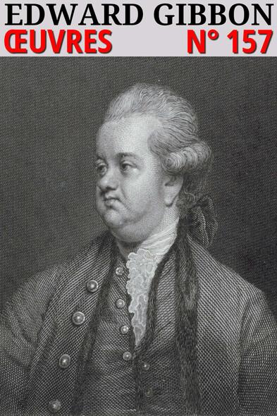 Edward Gibbon : Oeuvres -  Histoire de la Décadence et de la Chute de l'Empire Romain - N° 157