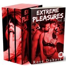 Extreme Pleasures (L'Intégrale): (Roman BDSM, Première Fois, Initiation, Domination) | Dubois, Rose