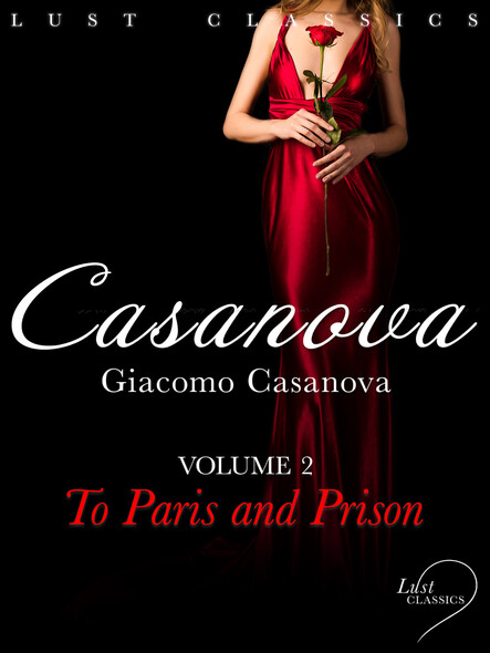 LUST Classics: Casanova Volume 2 - To Paris and Prison