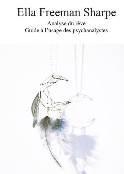 Analyse du Rêve : Guide à l'Usage des Psychanalystes