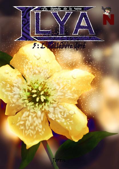 La légende de la reine Ilya : L'hellébore doré