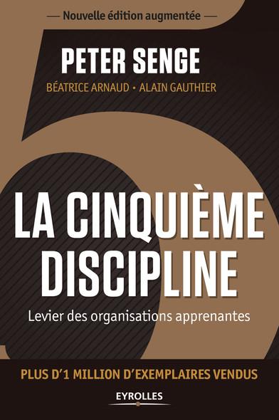 La cinquième discipline : Levier des organisations apprenantes - Plus d'1 million d'exemplaires vendus