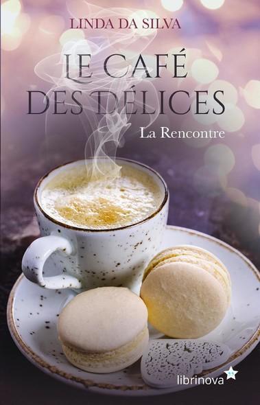Le Café des Délices - La Rencontre