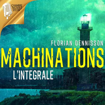Machinations : l'intégrale