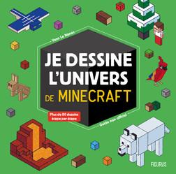 Je dessine l'univers de Minecraft - guide non officiel : Plus de 80 dessins étapes par étapes | Yann Le Nénan
