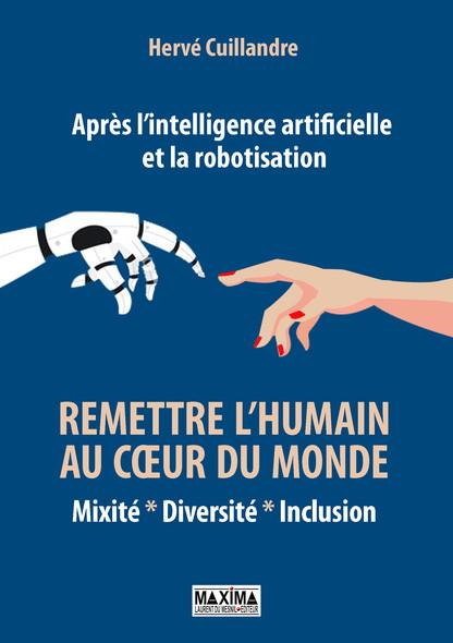 Après l'intelligence artificielle et la robotisation : remettre l'humain au coeur du monde : Mixité, diversité, inclusion