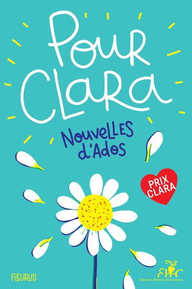 Pour Clara. Nouvelles d'ados : Prix Clara 2019