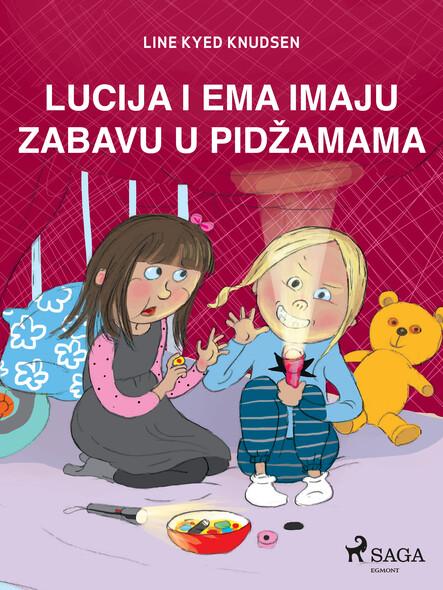Lucija i Ema imaju zabavu u pidžamama