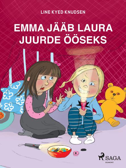Emma jääb Laura juurde ööseks