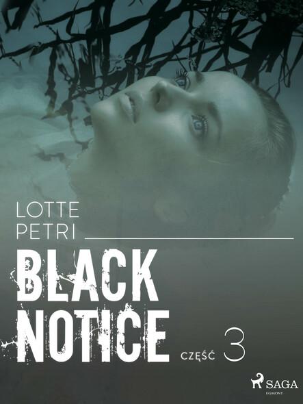 Black notice: część 3