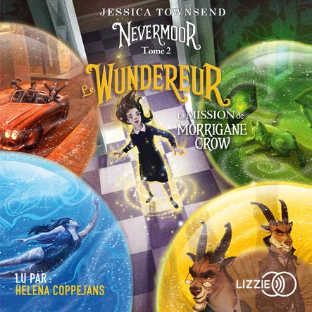 2. Nevermoor : Le Wundereur : La Mission de Morrigane Crow
