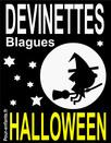 Devinettes et blagues d'Halloween : Devinettes d'Halloween pour enfants. Blagues Halloween. Vampires, sorcières et fantômes sont au rendez-vous.