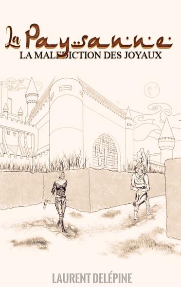 La Paysanne : La malédiction des joyaux, livre 1