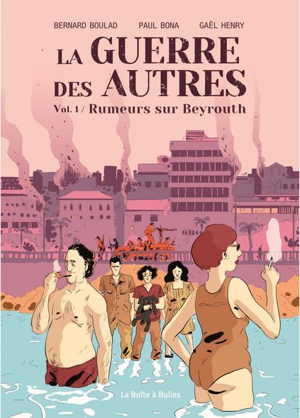 Le guerre des autres Volume 1 : Rumeurs sur Beyrouth