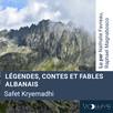 Légendes contes et fables albanais