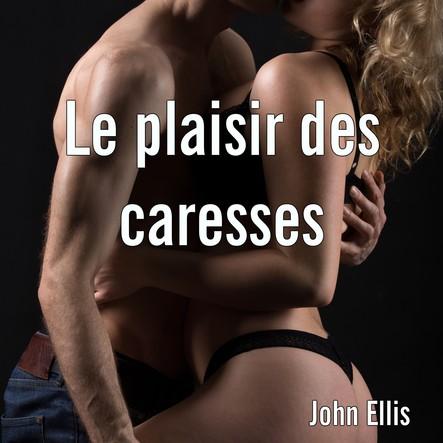 Le plaisir des caresses
