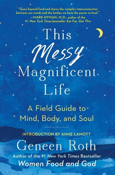 This Messy Magnificent Life : A Field Guide