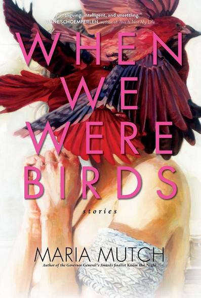 When We Were Birds : Stories